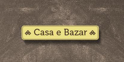 Casa e Bazar